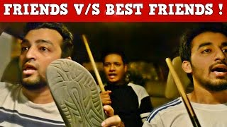 GOOD FRIENDS VS BEST FRIENDS l The Baigan Vines
