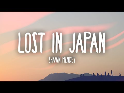 shawn-mendes---lost-in-japan-(lyrics)