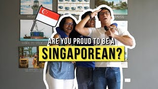 Are you proud to be a Singaporean?