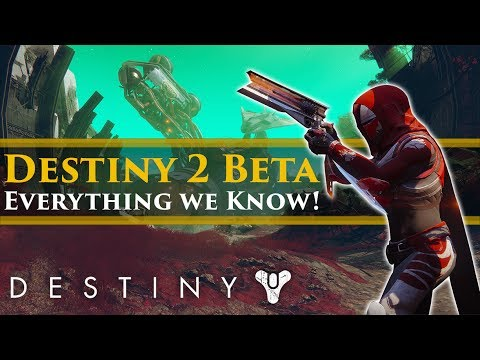 Destiny 2 - Everything You Need To Know About The Destiny 2 BETA!