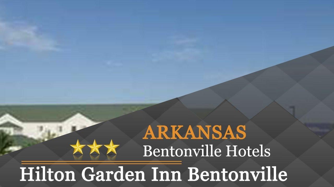 Hilton Garden Inn Bentonville Bentonville Hotels Arkansas Youtube