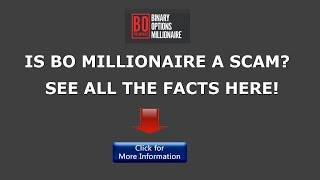 Is Binary Options Millionaire A Scam?  See This BO Millionaire…