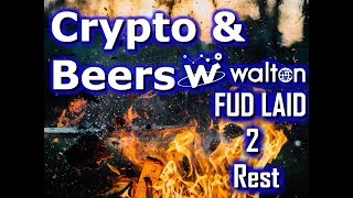 Walton FUD Storm 2.0 | Insiders Trying to Suppress Price | Laying Rumors To Rest