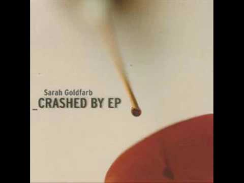 Sarah Goldfarb - Crashed By Society