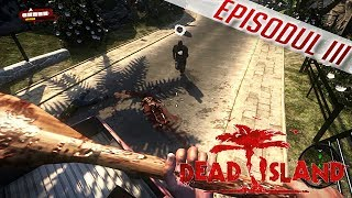 Dead Island Co-Op Gameplay/Walkthrough - Episodul 3 [RO/PC/HD/]
