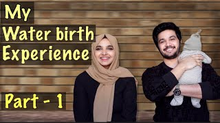 My water birth experience | Part -1 | Vlog - 54 | Nuziha & Ajmal