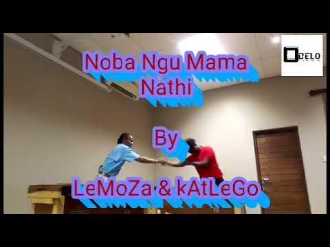 Noba ngu mama(nathi) by Moses & Katlego