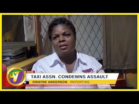 Taxi Association Condemns Assault   TVJ News - July 31 2021