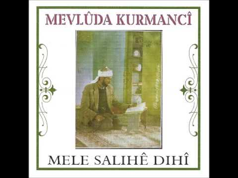 Mele Salihe Dihi - Mewluda Kurmanci