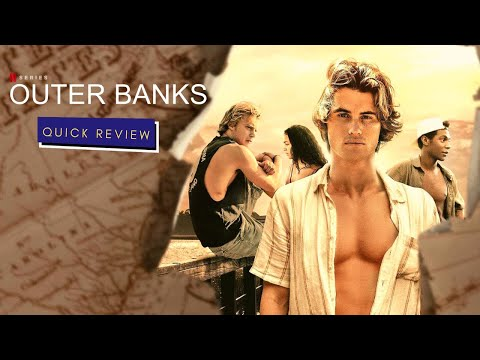 Outer Banks Netflix Series 2020 | Quick Review