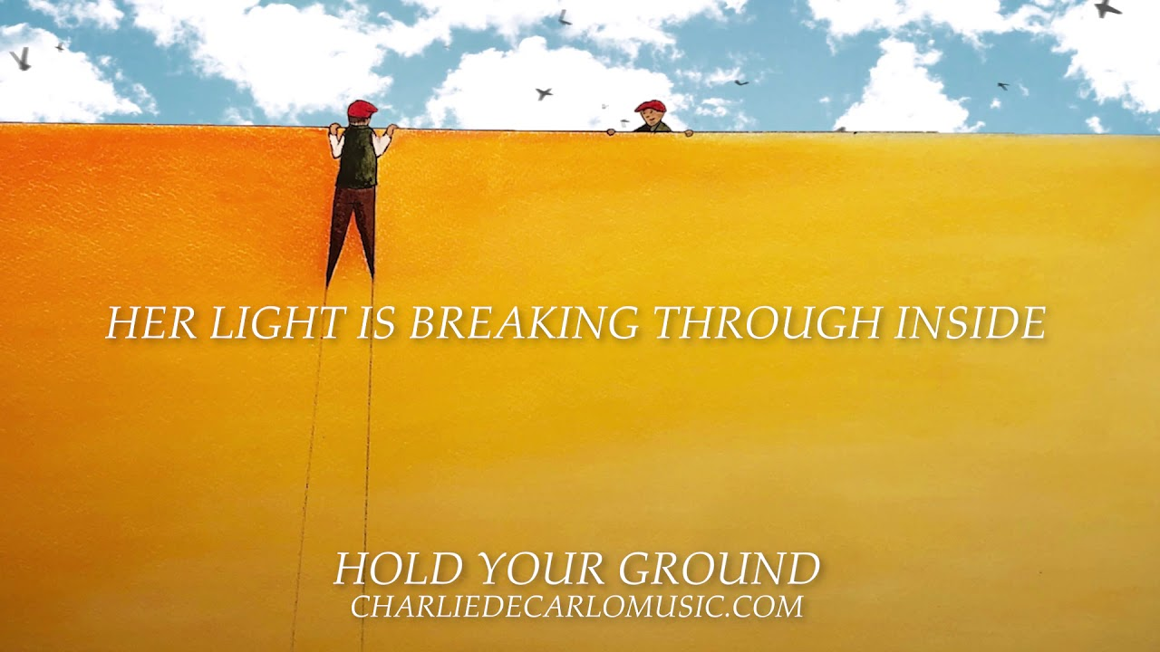 Charlie DeCarlo - Hold Your Ground (Lyric Video)