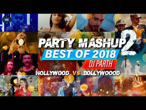 Party Mashup 2 ||🔥Bollywood Vs Hollywood🔥Best Of 2018 || Salman Xavier || DJ Parth ||AGIO GRAPHY💖