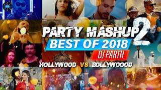 Party Mashup Hollywood vs Bollywood Best Of 2018 Dj Parth Mp3 Song Download