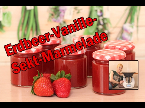 erdbeer vanille sekt marmelade mit dem thermomix ohne st cke youtube. Black Bedroom Furniture Sets. Home Design Ideas