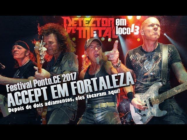 ACCEPT EM FORTALEZA | DETECTOR DE METAL EM LOCO 13