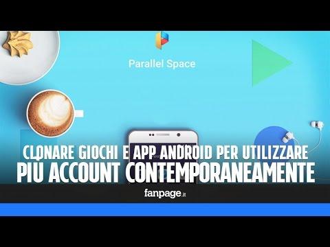 Clonare Giochi E App Android Per Utilizzare Più Account Contemporaneamente