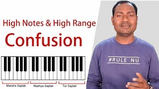 High Notes High Range Confusion ? Hindi Music Lessons Online