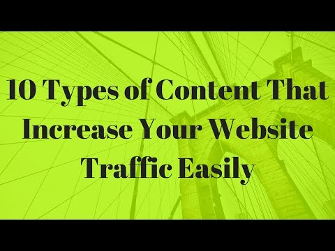 10 Types of Content That Increase Your Website Traffic Easily