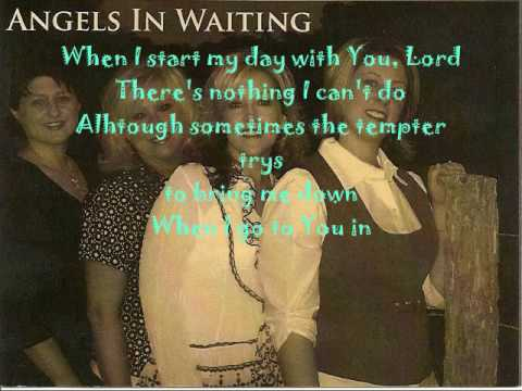 When I Start My Day With You-  Angels In Waiting