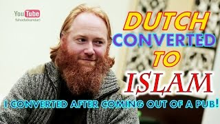 I Converted To Islam After Coming Out of A Pub! Dutch Brother
