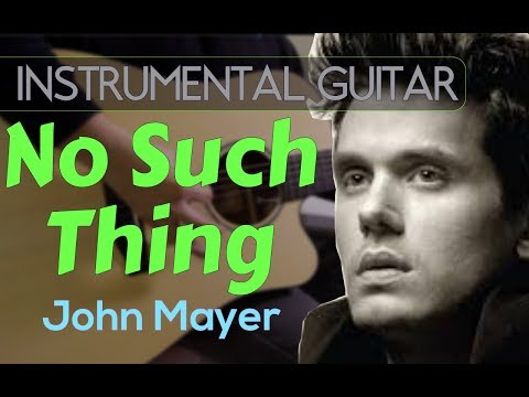 John Mayer – No Such Thing instrumental guitar cover