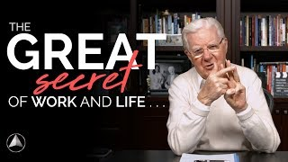 The Great Secret of Work and Life... l Bob Proctor