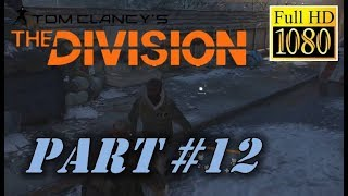 The Division Part 12 Commentary HD 1080p 60fps Walkthrough Playthrough Let