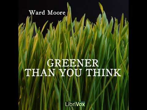 Greener Than You Think by Ward MOORE read by Lee Elliott Part 1/2 | Full Audio Book