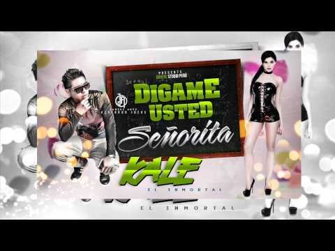 DIGAME USTED ( SEÑORITA ) | KALE