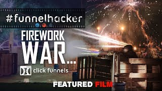 Firework War - WARNING: DON'T TRY THIS AT HOME. Funnel Hacker TV Feature Films - Episode 4