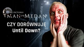 Man of Medan #1 - Równie dobre jak Until Dawn?