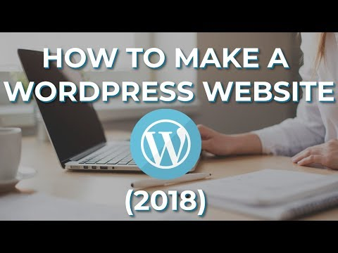 How To Make A WordPress Website – 2018 – EASY And SIMPLE!