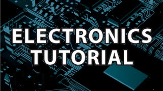 Electronics Tutorial