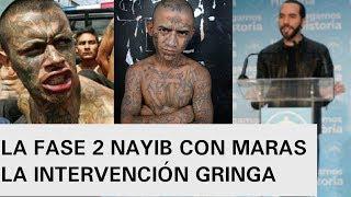 LA FASE 2 NAYIB BUKELE CONTRA LAS MARAS LA INTERVENCIÓN GRINGA