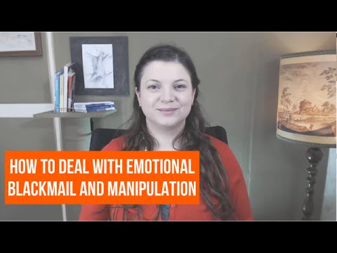 How to Deal with Emotional Blackmail and Manipulation. Spot It. Stop It.