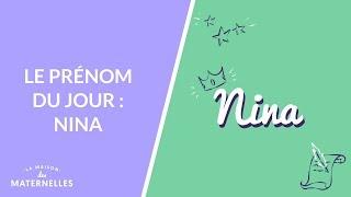 Le prénom du jour : Nina - La Maison des maternelles #LMDM