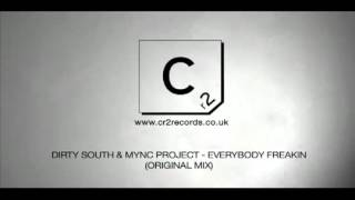 Dirty South & MYNC Project - Everybody Freakin