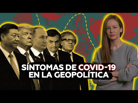 Seis impactos del coronavirus en la geopolítica mundial