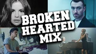 Sad Love Songs for Broken Hearts with Lyrics Mix