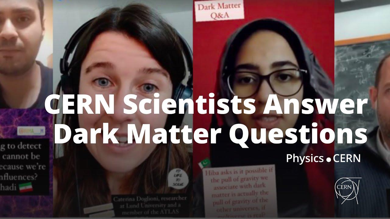 Download CERN Scientists Answer Questions on Dark Matter
