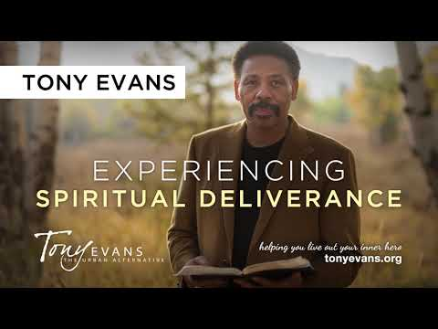 Experiencing Spiritual Deliverance | Sermon by Tony Evans