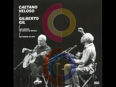Caetano Veloso & Gilberto Gil - Live 2015 (Ao Vivo) Full Album