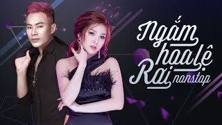 Nonstop - Việt Mix - Remix Châu Khải Phong ft Lương Gia Hùng 2018 - Liên Khúc Remix Gây Nghiện 2018