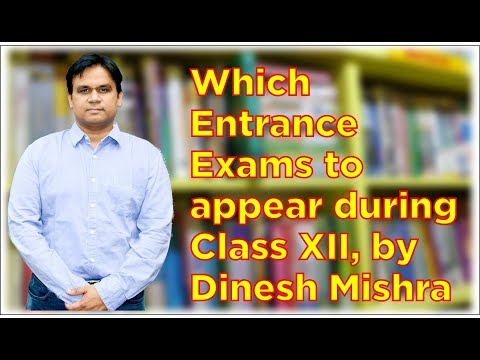 Which Entrance exams to apply when you are in class 12th
