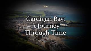 Cardigan Bay: A Journey Through Time
