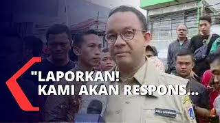 Soal Banjir Jakarta, Anies Baswedan: Laporkan Keluhan dan Kami akan Respons!