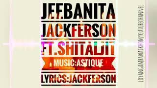 Jeebanita By Jackferson Ft.Shitaljit
