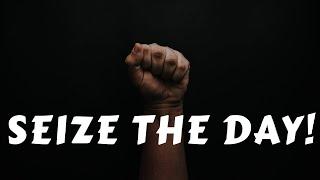 SEIZE THE DAY-Sunday Morning 7.26.20