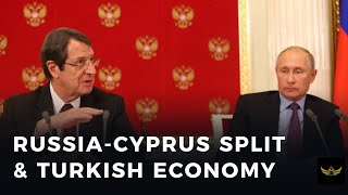 Russia splits from Cyprus. Turkish economy in trouble (Before the video)