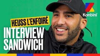 Heuss l'Enfoiré - Interview Sandwich